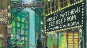 Krissy Matthews – Scenes From A Moving Window