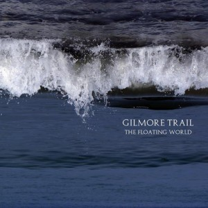 Gilmore-Trail-The-Floating-World-cover