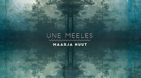 Maarja Nuut – Une Meeles    Estonian otherworldliness and electronica