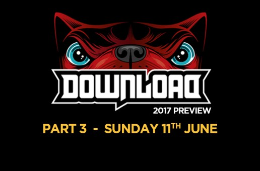 Download Festival preview – Sunday – 10 acts not to be missed!