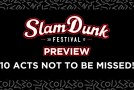 Slam Dunk Festival 2017 Preview – 10 acts not to be missed!