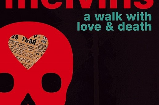 """Melvins – """"A Walk With Love and Death"""" is heavier than a collection of very heavy things"""