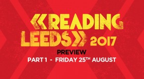 Leeds Festival – Friday preview: what not to miss on the opening day!