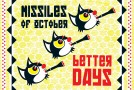 Missiles of October – Better Days