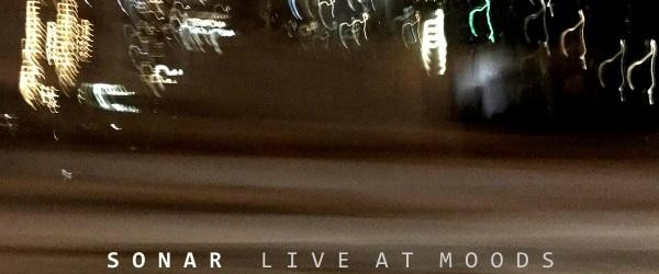 Sonar – Live At Moods – improvising progressive jazz album impresses