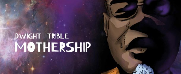 Dwight Trible – 'Mothership' (featuring Kamasi Washington)  – the most soulful jazz record this year