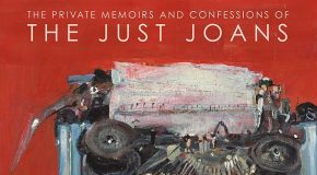 The Just Joans – The Private Memoirs and Confessions of the Just Joans