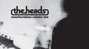 "The Heads – Reverberations Volume 2 – ""epic kosmische gnostic jamming experience"""
