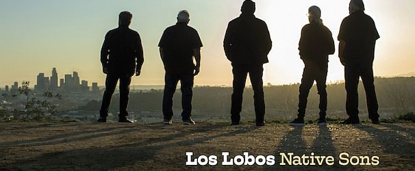 """Los Lobos – 'Native Sons' – """"a love letter to the variety of Los Angeles"""""""